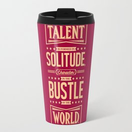 Lab No. 4 Talent Is Formed Johann Goethe Life Motivational Quotes Travel Mug