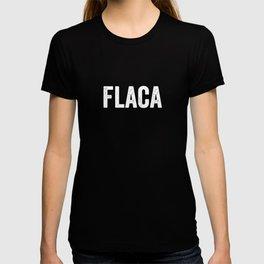 Flaca, Skinny, Chicana, Latina, Mexican T-shirt