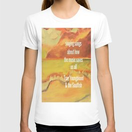 Aurora, Singing songs about how the music saves us all, Troy Youngblood & the Soulfish T-shirt
