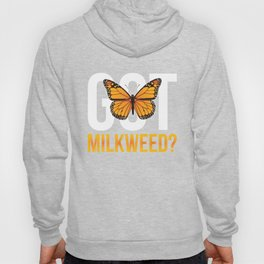 Got Milkweed design Gift for Monarch Butterfly Nature Lovers  Hoody
