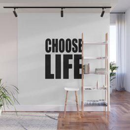 Choose Life Wall Mural