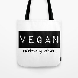 Vegan nothing else black letters Tote Bag