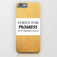 Strive for progress, not perfection iPhone 6s Slim Case