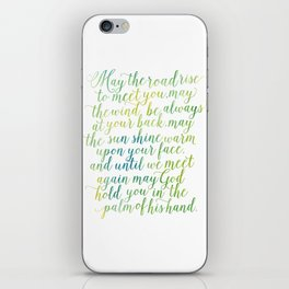 May the road rise up to meet you. May the wind be always at your back. iPhone Skin