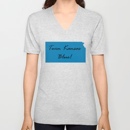 Turn Kansas Blue! Proud Vote Democrat Liberal! 2018 Midterms Unisex V-Neck