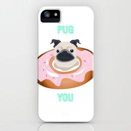 Pug U iPhone Case