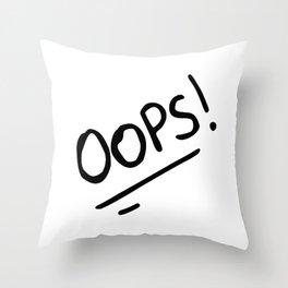 OOPS! (OOPS HI COMBO) Throw Pillow