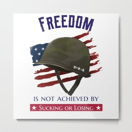 Veterans are not suckers or losers - Freedom Metal Print