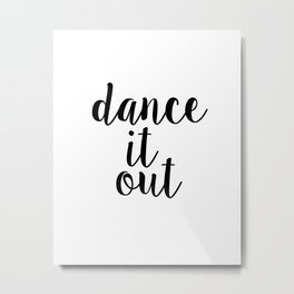 "Motivational Print Wall Poster ""Dance It Out!"" Wall Decor Graphic Art Printable Metal Print"
