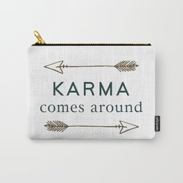 Karma Comes Around Carry-All Pouch