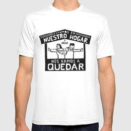 Nos Vamos a Quedar T-shirt