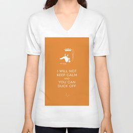 bad duck .. i will not keep calm & you can duck off .. signature orange Unisex V-Neck