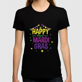 HAPPY ALMOST MARDI GRAS Louisiana Gift T-shirt
