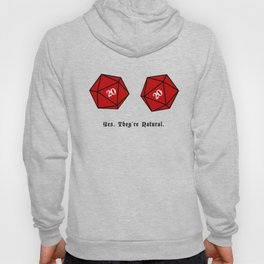 Yes, They're Natural. D20 Hoody