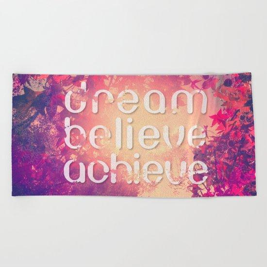 Dream, Believe, Achieve Beach Towel