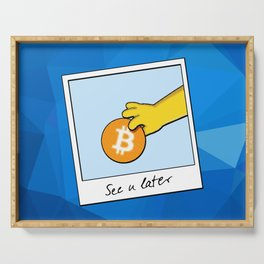 See you later Bitcoin on blue facets Serving Tray