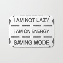 I am not lazy I am on energy saving mode Bath Mat