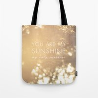 you are my sunshine Tote Bags featuring You Are My Sunshine by Sandra Arduini