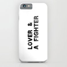 LOVER AND A FIGHTER - ink iPhone 6s Slim Case