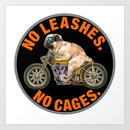 No Leashes, No Cages Pug Art Print