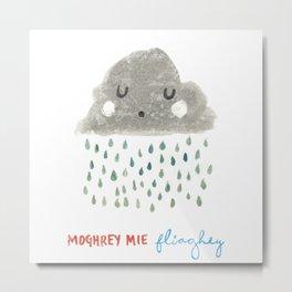 Moghrey Mie Fliaghey Metal Print