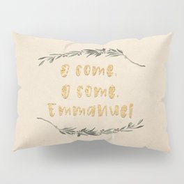 O Come, O Come, Emmanuel Pillow Sham