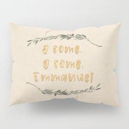 O Come, O Come, Emmanuel Pillow Sham