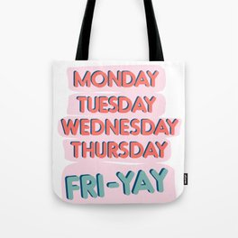 Fri-Yay Friday Vibes - Days of the Week Design Tote Bag