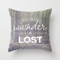 not all who wander Throw Pillows featuring Wander by Canoe Point Designs