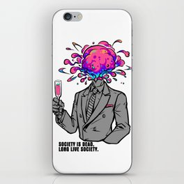 Society is dead, long live society. iPhone Skin