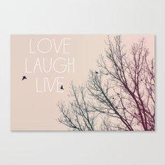 Love Laugh Live Canvas Print