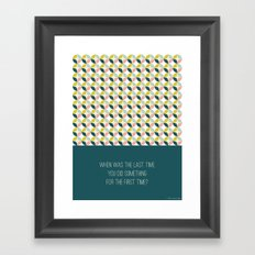 When was the last time Framed Art Print