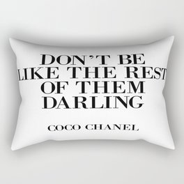 Don't be like the rest of them DARLING Rectangular Pillow