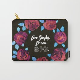 Live Simply. Dream Big. Carry-All Pouch