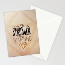 Stronger than diamond Stationery Cards
