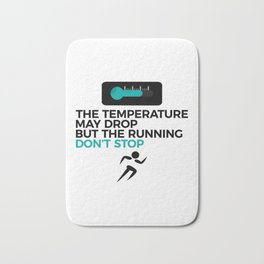 All Weather Run Can't Stop Keep Running Bath Mat