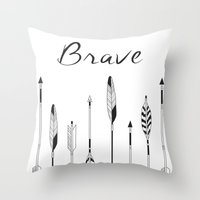 be brave Throw Pillows featuring Brave by Mind Design