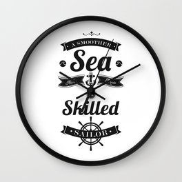 Lab No. 4 - A smoother sea never made a skilled Sailor Inspirational Quotes Poster Wall Clock
