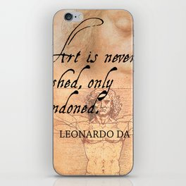 Art is never finished, only abandoned iPhone Skin