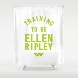 Training to be Ellen Ripley Shower Curtain