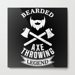 Bearded Axe throwing Legend - Funny Gift Metal Print