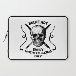Make Art Every Motherfucking Day (black on white) Laptop Sleeve