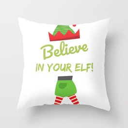 Fun Christmas Believe in Your Elf Throw Pillow