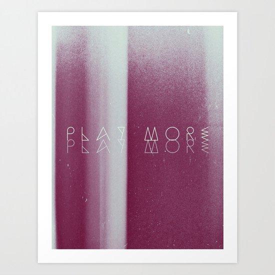 Play More Art Print