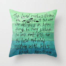 Psalm 37:23-24 Throw Pillow