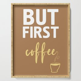 BUT FIRST COFFEE TYPOGRAPHY Serving Tray