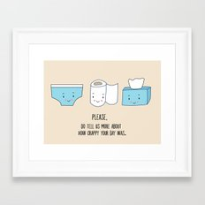 How was your day Framed Art Print