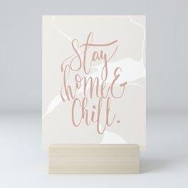 Stay Home & Chill Mini Art Print