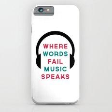 Music Speaks Quote iPhone 6s Slim Case