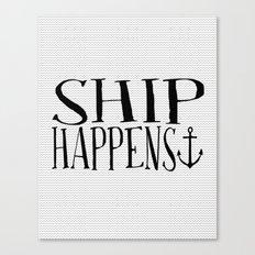 Ship Happens Canvas Print